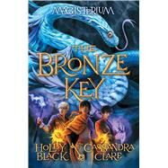 The Bronze Key (Magisterium, Book 3) by Black, Holly; Clare, Cassandra, 9780545522311