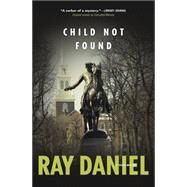 Child Not Found by Daniel, Ray, 9780738742311