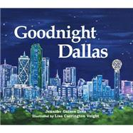 Goodnight Dallas by Drez, Jennifer G.; Voight, Lisa C., 9780988602311