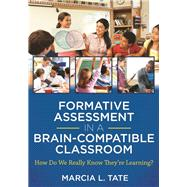 Formative Assessment in a Brain-compatible Classroom by Tate, Marcia L., 9781941112311