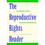 The Reproductive Rights Reader by Ehrenreich, Nancy, 9780814722312