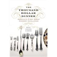 The Thousand Dollar Dinner by Diamond, Becky Libourel, 9781594162312