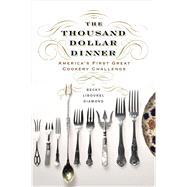 The Thousand Dollar Dinner by Diamond, Becky Libourel, 9781594162312