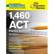 1,460 ACT Practice Questions, 4th Edition by PRINCETON REVIEW, 9781101882313