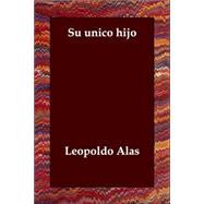 Su Unico Hijo by Alas, Leopoldo, 9781406802313