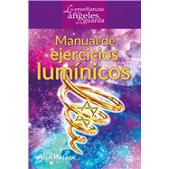 Manual de ejercicios lumínicos/ Manual of enlighten exercises by Palma, Ana, 9786079472313