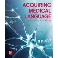 Acquiring Medical Language by Jones, Steven; Cavanagh, Andrew, 9780073402314