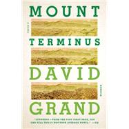 Mount Terminus A Novel by Grand, David, 9781250062314
