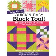 The New Quick & Easy Block Tool! by Aneloski, Liz; Petersen, Kandy; Rodgers, Debbie, 9781617452314