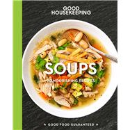 Good Housekeeping Soups 70+ Nourishing Recipes by Unknown, 9781618372314