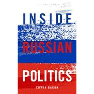 Inside Russian Politics by Bacon, Edwin, 9781785902314