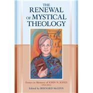 The Renewal of Mystical Theology by McGinn, Bernard, 9780824522315