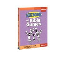 Big Book of Bible Games for Elementary Kids by David C. Cook, 9780830772315