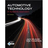 Automotive Technology A Systems Approach by Erjavec, Jack; Thompson, Rob, 9781133612315