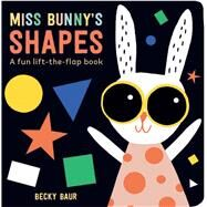Miss Bunny's Shapes A Fun Lift-the-Flap Book by Baur, Becky, 9781454922315