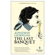 The Last Banquet by Grimwood, Jonathan, 9781609452315