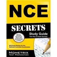 NCE Secrets Study Guide : NCE Exam Review for the National Counselor Examination by Nce Exam Secrets, 9781610722315