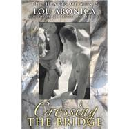 Crossing the Bridge by Aronica, Lou, 9781611882315