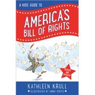 A Kids' Guide to America's Bill of Rights by Krull, Kathleen; Divito, Anna, 9780062352316