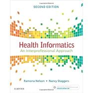 Health Informatics by Nelson, Ramona, Ph.d.; Staggers, Nancy, Ph.D., R.N., 9780323402316