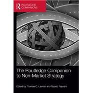The Routledge Companion to Non-Market Strategy by Lawton; Thomas C., 9780415712316