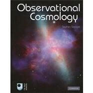 Observational Cosmology by Stephen Serjeant, 9780521192316