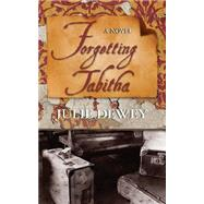 Forgetting Tabitha by Dewey, Julie, 9780578172316