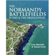The Normandy Battlefields by Marriott, Leo; Forty, Simon, 9781612002316