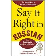 Say It Right in Russian The Fastest Way to Correct Pronunciation Russian by EPLS, 9780071492317