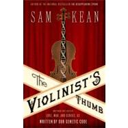 The Violinist's Thumb by Kean, Sam, 9780316182317