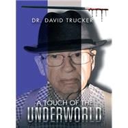 A Touch of the Underworld by Trucker, David, 9781496962317