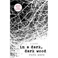 In a Dark, Dark Wood by Ware, Ruth, 9781501112317