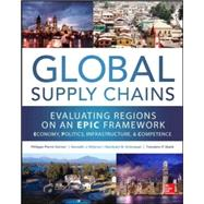 "Global Supply Chains: Evaluating Regions on an EPIC Framework – Economy, Politics, Infrastructure, and Competence ""EPIC"" Structure – Economy, Politics, Infrastructure, and Competence by Srinivasan, Mandyam; Stank, Theodore; Dornier, Philippe-Pierre; Petersen, Kenneth, 9780071792318"
