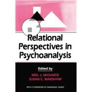 Relational Perspectives in Psychoanalysis by Skolnick,Neil J., 9781138872318