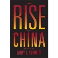 The Rise of China: Essays on the Future Competition by Schmitt, Gary J., 9781594032318