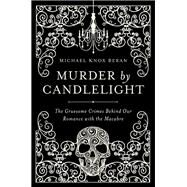 Murder by Candlelight by Beran, Michael Knox, 9781681772318