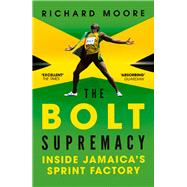The Bolt Supremacy by Moore, Richard, 9780224092319