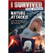 Nature Attacks! (I Survived True Stories #2) by Tarshis, Lauren, 9780545852319