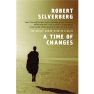 A Time of Changes by Silverberg, Robert, 9780765322319