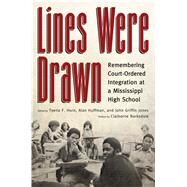 Lines Were Drawn by Horn, Teena F.; Huffman, Alan; Jones, John Griffin; Barksdale, Claiborne, 9781628462319