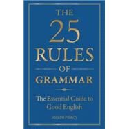 The 25 Rules of Grammar by Piercy, Joseph, 9781782432319
