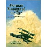 German Knights of the Air, 1914-18 : Holders of the Ordre Pour le Merite by Treadwell, Terry C., 9781857532319