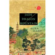 Jade Dragon Mountain A Mystery by Hart, Elsa, 9781250072320