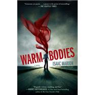 Warm Bodies A Novel by Marion, Isaac, 9781439192320