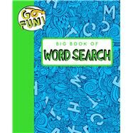 Go Fun! Big Book of Word Search 2 by Andrews McMeel Publishing LLC, 9781449472320