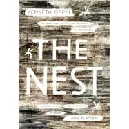 The Nest by Oppel, Kenneth; Klassen, Jon, 9781481432320