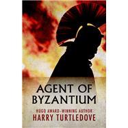Agent of Byzantium by Turtledove, Harry, 9781504052320