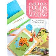 Fabulous Folds For Card Making by Unknown, 9781592172320