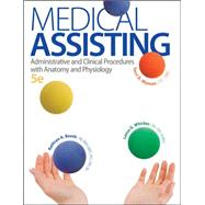 Medical Assisting: Administrative and Clinical Procedures with A&P Administrative and Clinical Procedures with Anatomy and Physiology by Booth, Kathryn; Whicker, Leesa; Wyman, Terri, 9780073402321