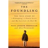 The Foundling by Fronczak, Paul Joseph; Tresniowski, Alex (CON), 9781501142321